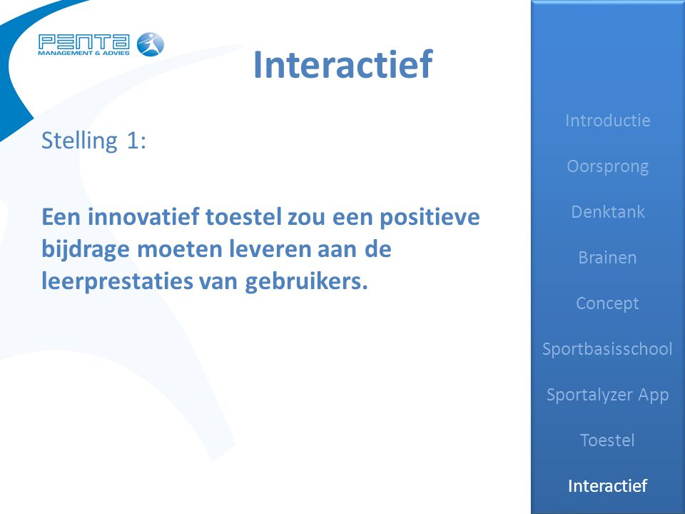 Introductie Oorsprong Denktank Brainen Concept Sportbasisschool Sportalyzer App Toestel Interactief Introductie Oorsprong Denktank Brainen Concept Spo