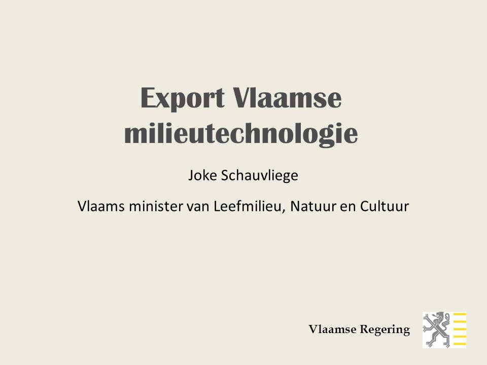 Joke Schauvliege Vlaams minister van Leefmilieu, Natuur en Cultuur Vlaamse Regering Export Vlaamse milieutechnologie