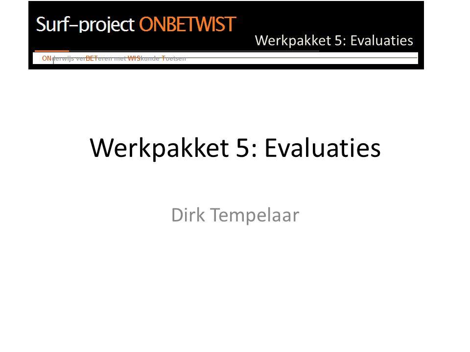 Werkpakket 5: Evaluaties Activiteiten Werkpakket 5 Aansluitmonitoren Wiskunde, Statistiek, ….
