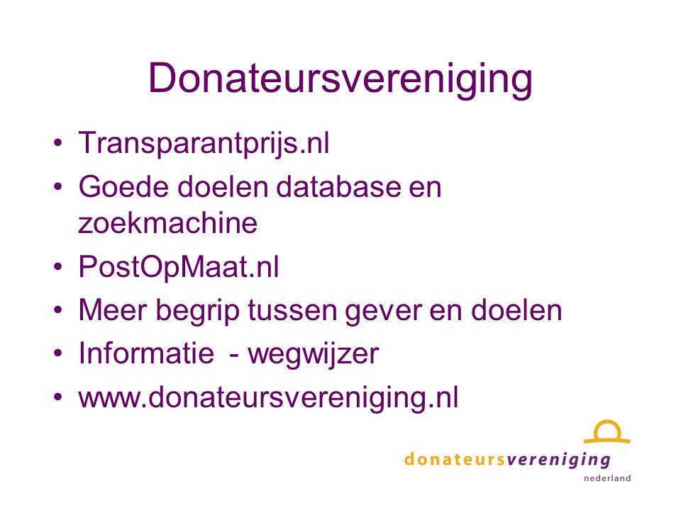 Donateursvereniging Transparantprijs.nl Goede doelen database en zoekmachine PostOpMaat.nl Meer begrip tussen gever en doelen Informatie - wegwijzer www.donateursvereniging.nl