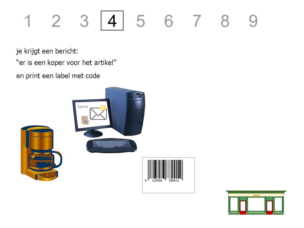 """barrio je krijgt een bericht: """"er is een koper voor het artikel"""" en print een label met code 1 2 3 4 5 6 7 8 9"""