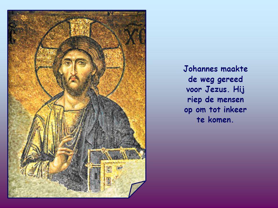 Het zijn woorden van de profeet Jesaja uit het Oude Testament, die door Johannes de Doper, de neef van Jezus, worden aangehaald om de komst van de Ver
