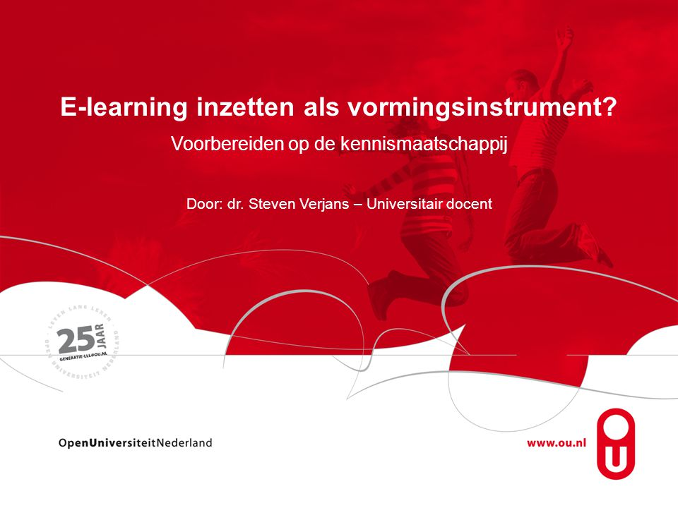E-learning inzetten als vormingsinstrument.Voorbereiden op de kennismaatschappij Door: dr.