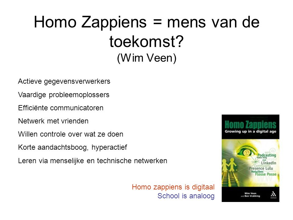 Homo Zappiens = mens van de toekomst.