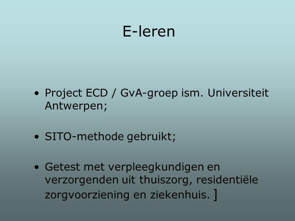 Project ECD / GvA-groep ism. Universiteit Antwerpen; SITO-methode gebruikt; Getest met verpleegkundigen en verzorgenden uit thuiszorg, residentiële zo