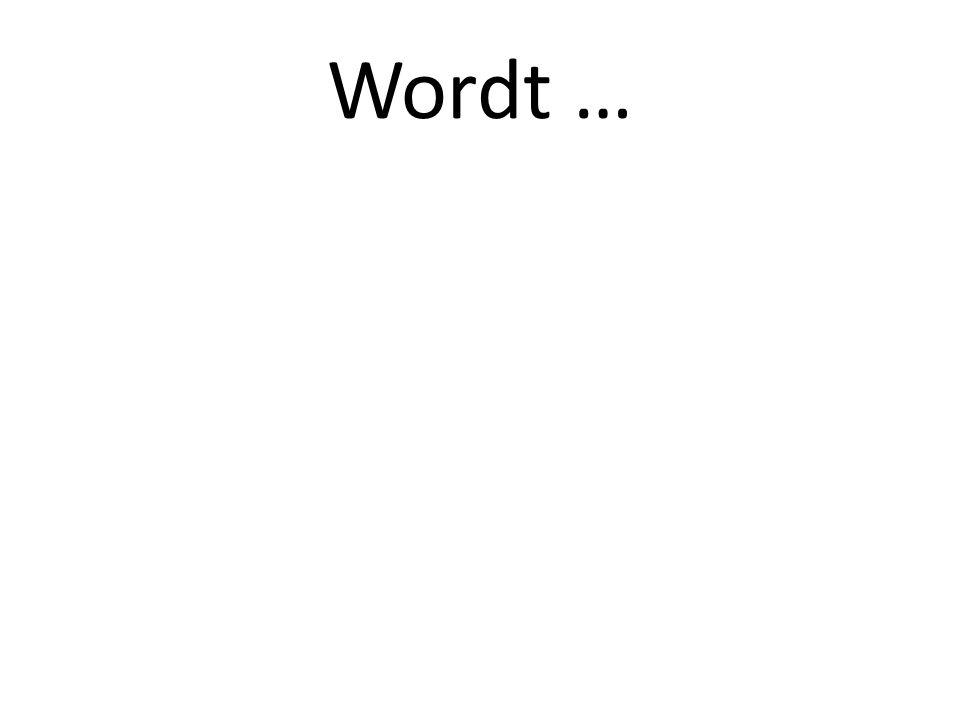 Wordt …