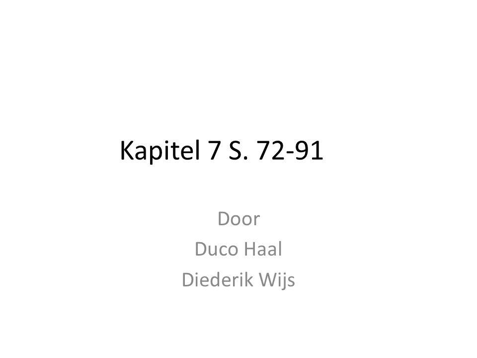 Kapitel 7 S. 72-91 Door Duco Haal Diederik Wijs