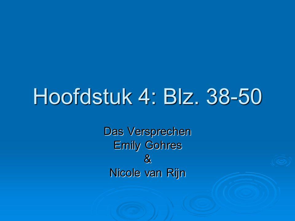 Hoofdstuk 4: Blz. 38-50 Das Versprechen Emily Gohres & Nicole van Rijn