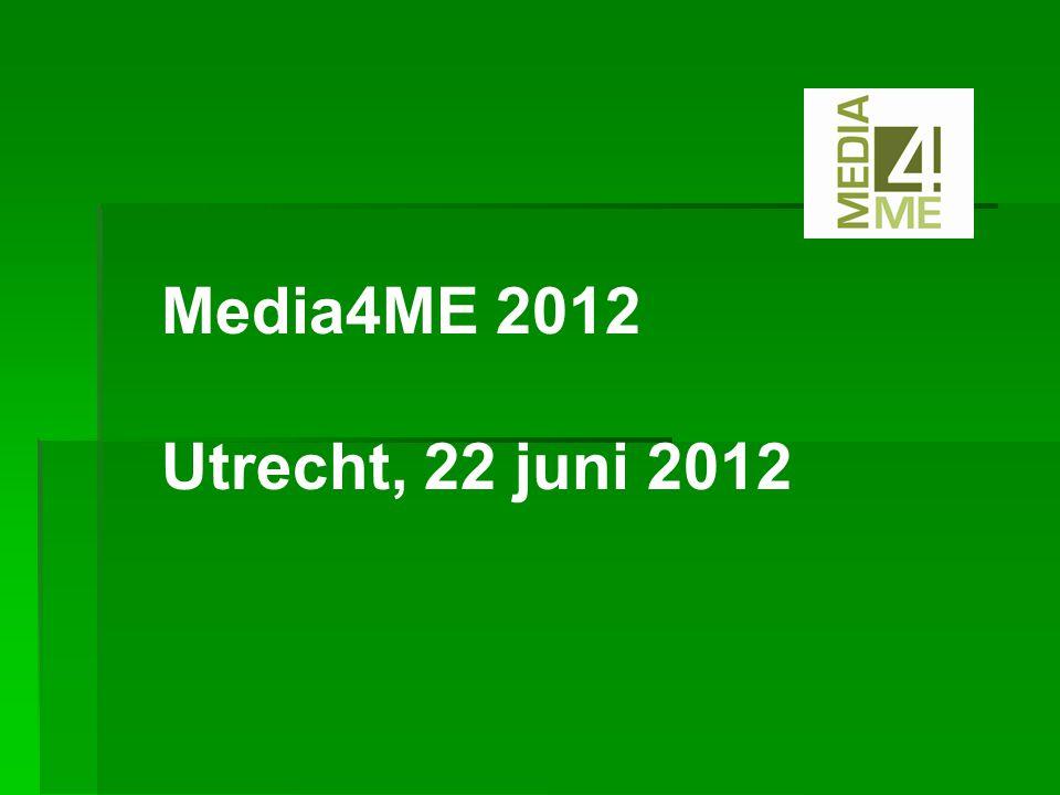 Media4ME 2012 Utrecht, 22 juni 2012