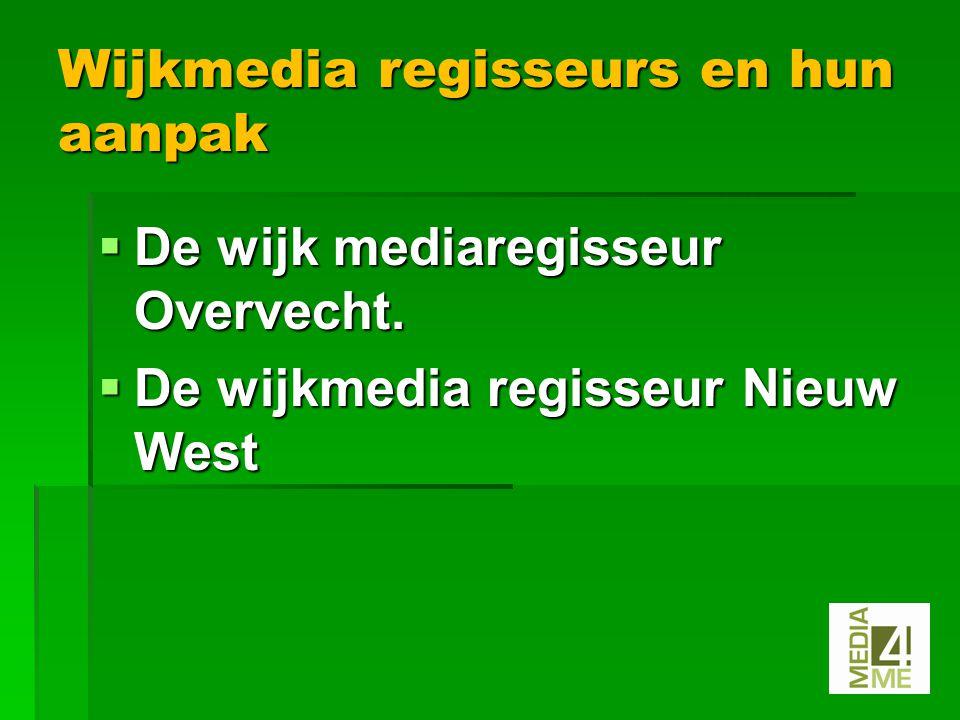  De wijk mediaregisseur Overvecht.