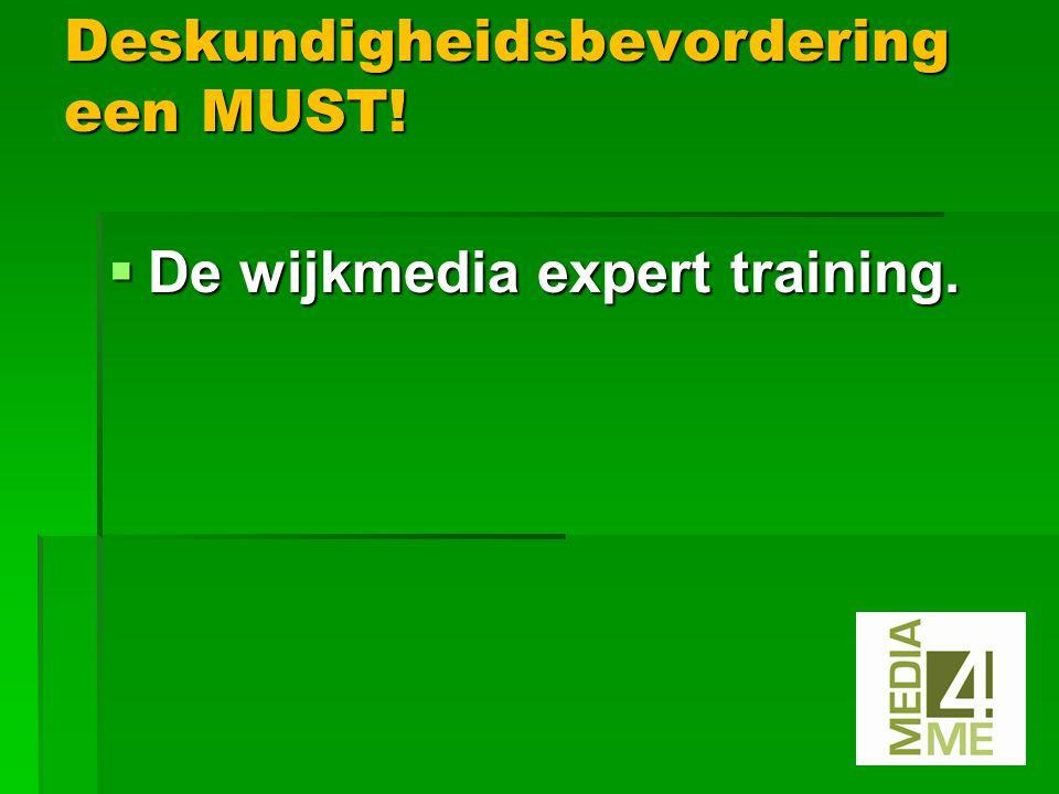  De wijkmedia expert training. Deskundigheidsbevordering een MUST!