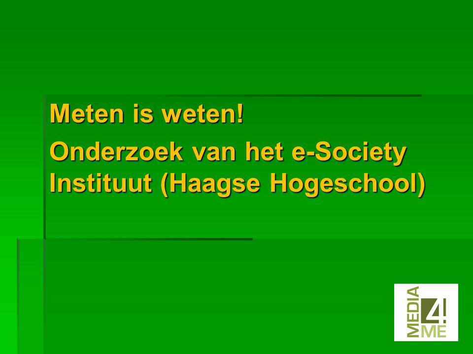 Meten is weten! Onderzoek van het e-Society Instituut (Haagse Hogeschool)