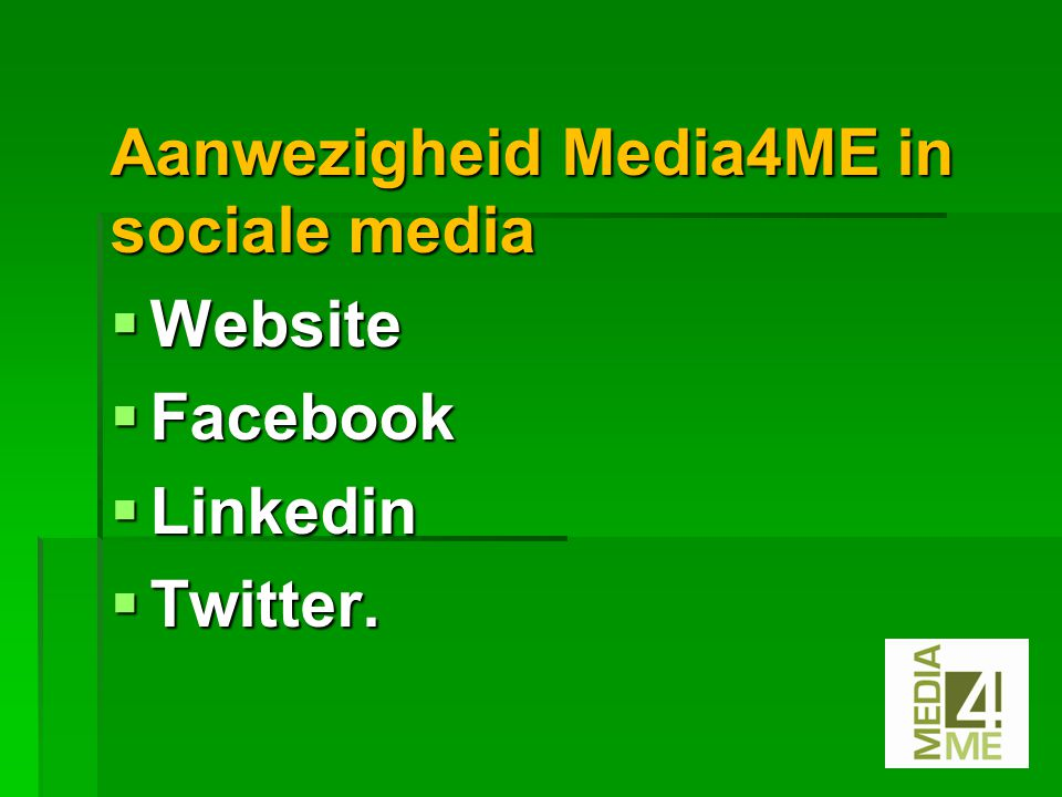Aanwezigheid Media4ME in sociale media  Website  Facebook  Linkedin  Twitter.
