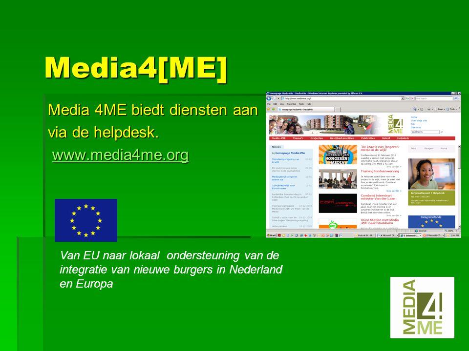 Media4[ME] Media 4ME biedt diensten aan via de helpdesk.