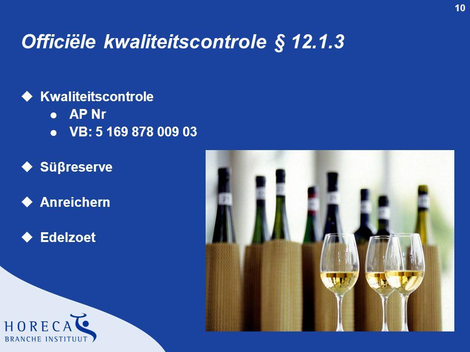 10 Officiële kwaliteitscontrole § 12.1.3 uKwaliteitscontrole l AP Nr l VB: 5 169 878 009 03 uSüβreserve uAnreichern uEdelzoet
