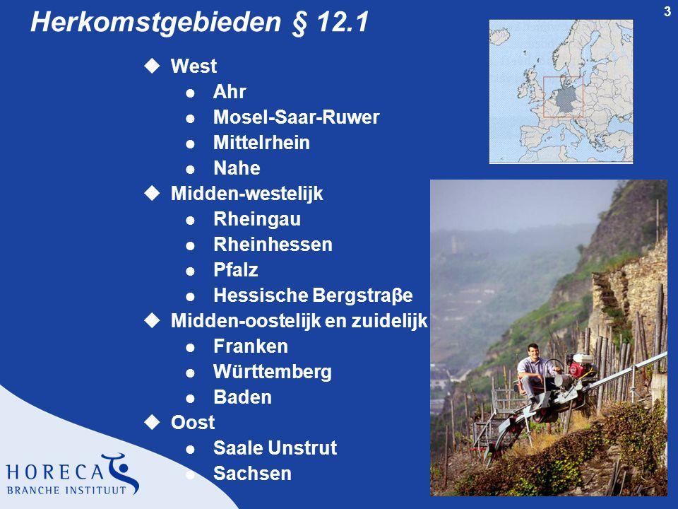 3 Herkomstgebieden § 12.1 uWest l Ahr l Mosel-Saar-Ruwer l Mittelrhein l Nahe uMidden-westelijk l Rheingau l Rheinhessen l Pfalz l Hessische Bergstraβ
