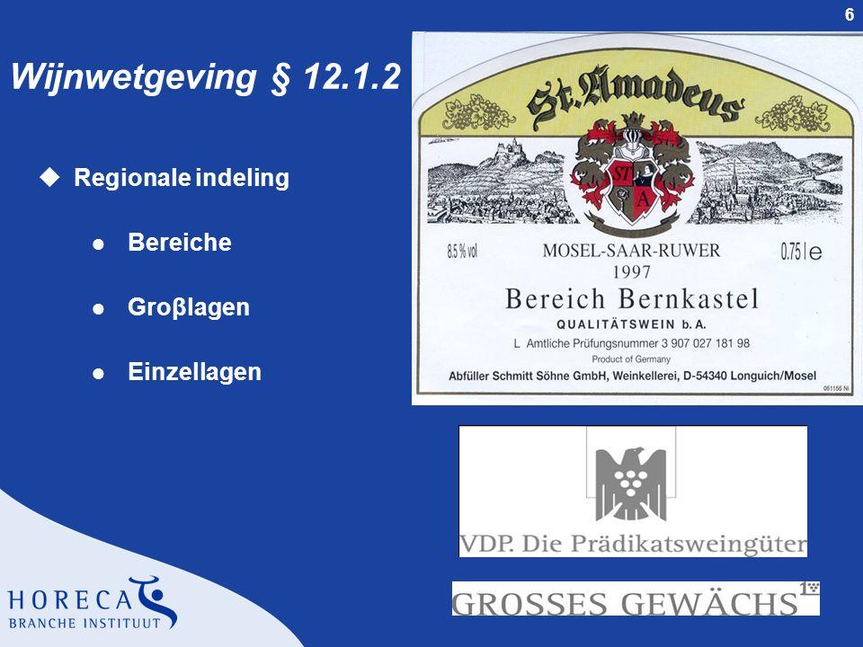 6 Wijnwetgeving § 12.1.2 uRegionale indeling l Bereiche l Groβlagen l Einzellagen