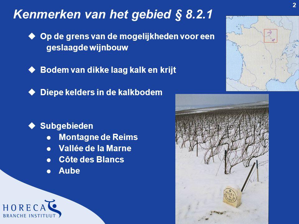 2 Kenmerken van het gebied § 8.2.1 uOp de grens van de mogelijkheden voor een geslaagde wijnbouw uBodem van dikke laag kalk en krijt uDiepe kelders in