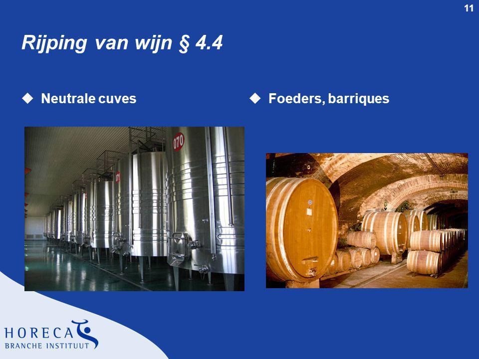 11 Rijping van wijn § 4.4 uNeutrale cuvesuFoeders, barriques