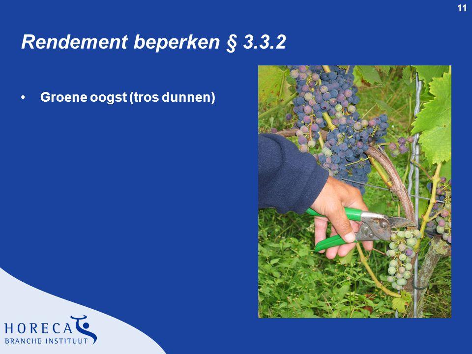11 Rendement beperken § 3.3.2 Groene oogst (tros dunnen)