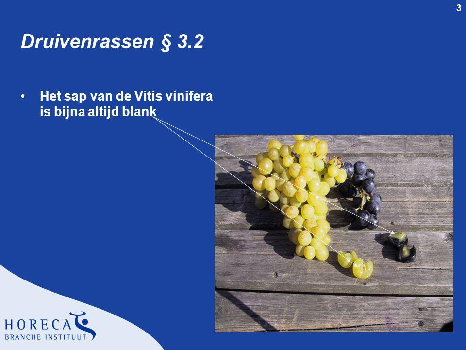 3 Druivenrassen § 3.2 Het sap van de Vitis vinifera is bijna altijd blank