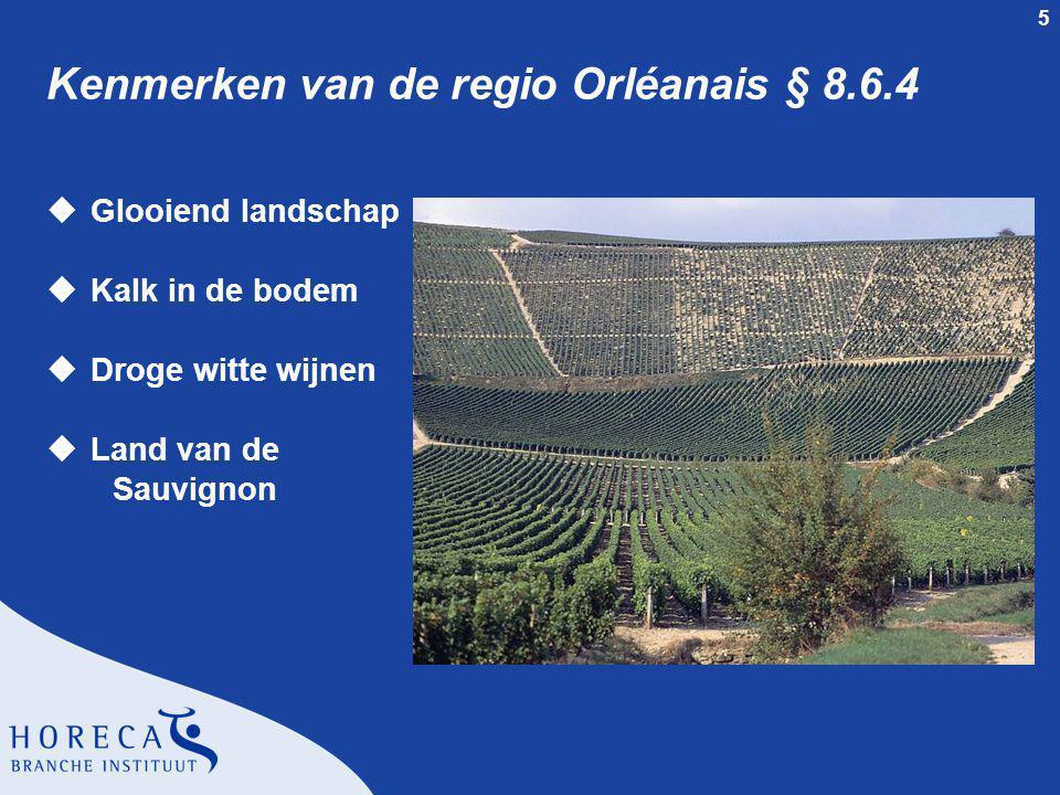 6 Appellations van Orléanais § 8.6.4 uSancerre uPouilly-Fumé uReuilly uQuincy uMenetou-Salon uDruivenrassen l Wit: Sauvignon l Rood: Pinot noir