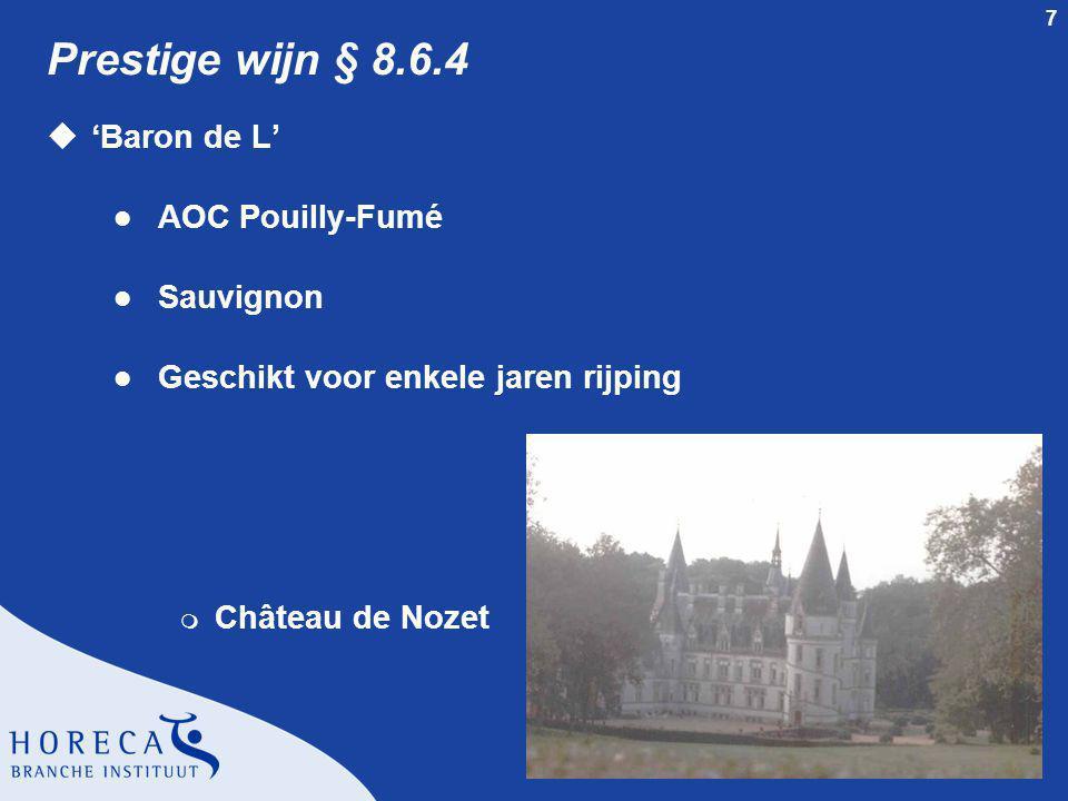 8 Kenmerken van de regio Touraine § 8.6.5 uMild klimaat met redelijk warm najaar uVariatie in druivenrassen l Chenin blanc l Cabernet Franc l Gamay uVariatie in wijntypes l Witte wijn m Droog m Zoet l Rode wijn l Mousserende wijn