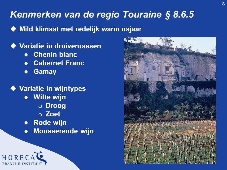 9 Appellations van Touraine § 8.6.5 uTouraine uVouvray uMontlouis uCoteaux du Layon uChinon uBourgeuil