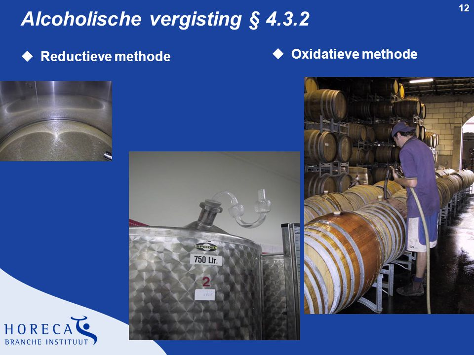 12 Alcoholische vergisting § 4.3.2 uReductieve methode uOxidatieve methode