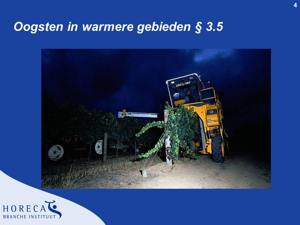 4 Oogsten in warmere gebieden § 3.5