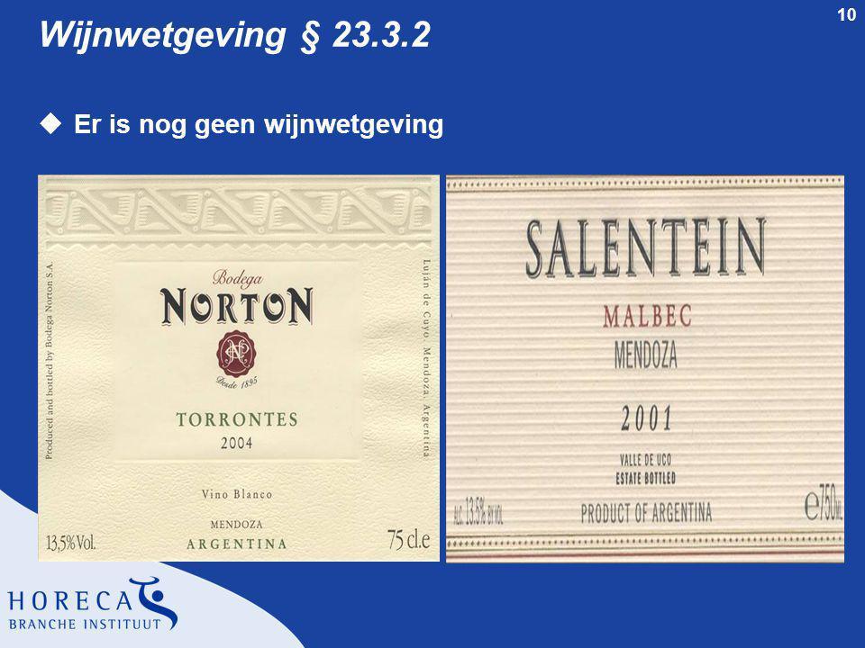 10 Wijnwetgeving § 23.3.2 uEr is nog geen wijnwetgeving