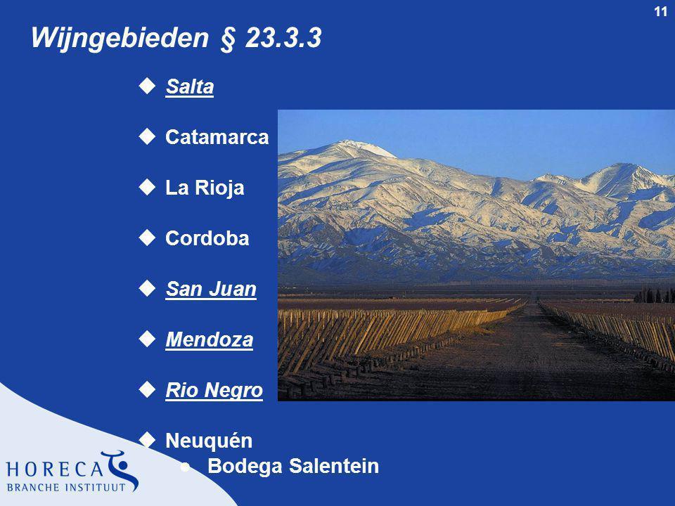 11 Wijngebieden § 23.3.3 uSalta uCatamarca uLa Rioja uCordoba uSan Juan uMendoza uRio Negro uNeuquén l Bodega Salentein