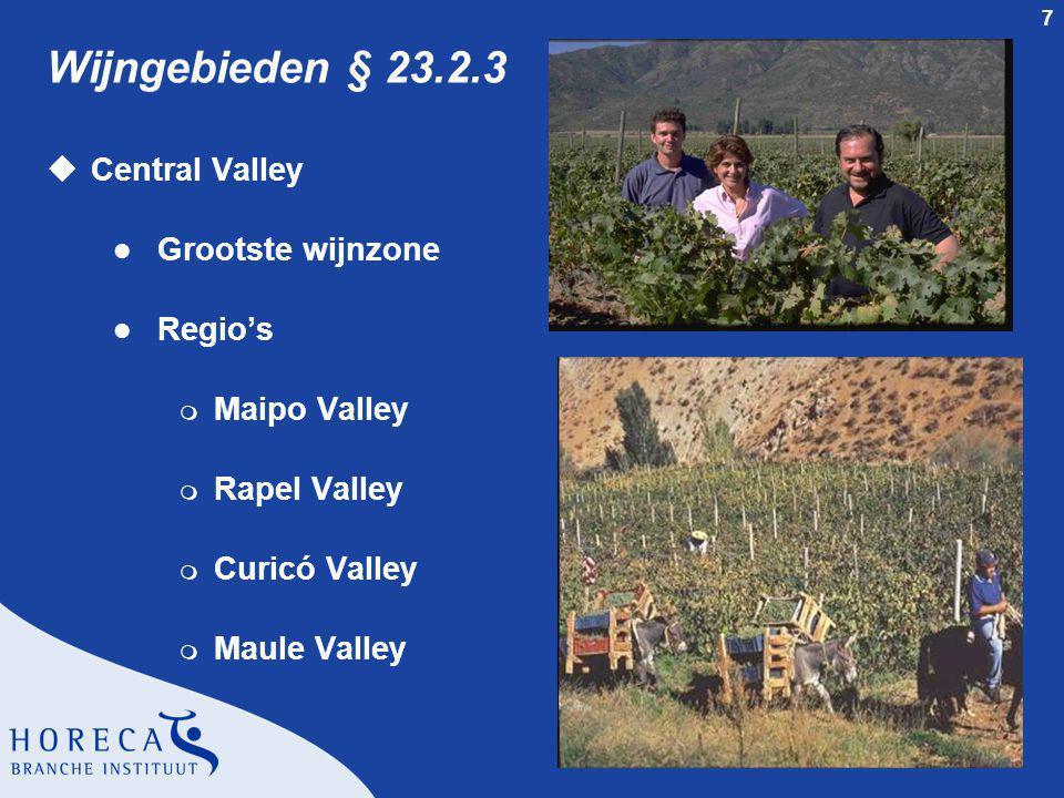 7 Wijngebieden § 23.2.3 uCentral Valley l Grootste wijnzone l Regio's m Maipo Valley m Rapel Valley m Curicó Valley m Maule Valley