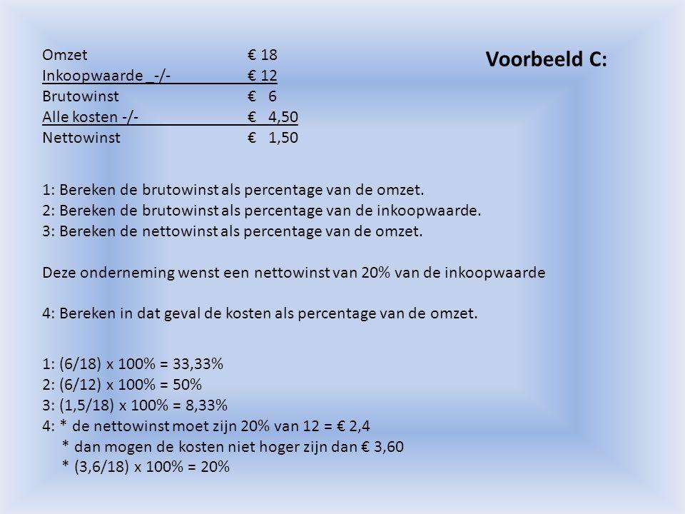 Voorbeeld D: KwartaalBierverbruik 1e1e 825.000 liter 2e2e 1.600.000 liter 3e3e 3.550.000 liter 4e4e 1.225.000 liter 1: Bereken het bierverbruik in het 2 e kwartaal als percentage van het totale bierverbruik.