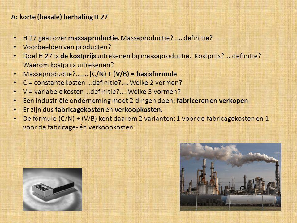 A: korte (basale) herhaling H 27 H 27 gaat over massaproductie.