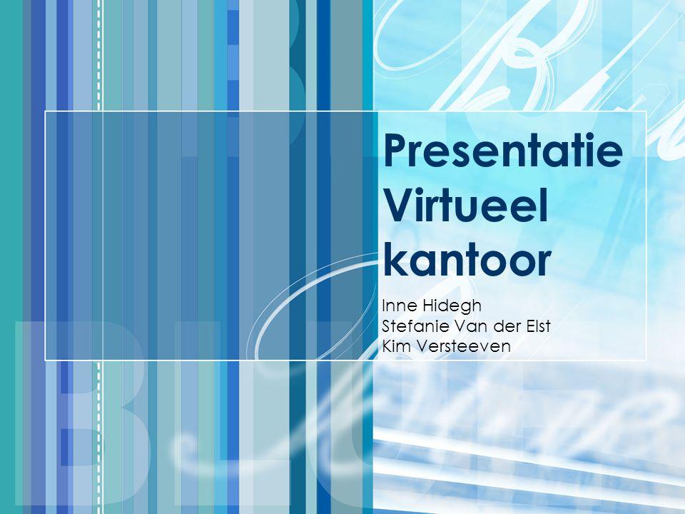 Presentatie Virtueel kantoor Inne Hidegh Stefanie Van der Elst Kim Versteeven