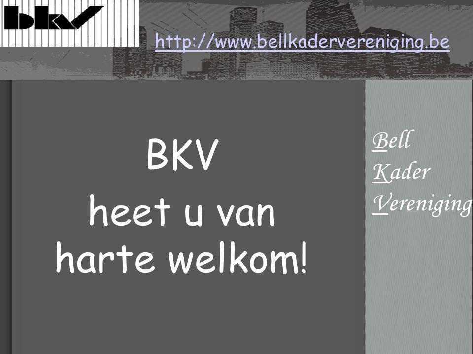 BKV heet u van harte welkom! http://www.bellkadervereniging.be Bell Kader Vereniging