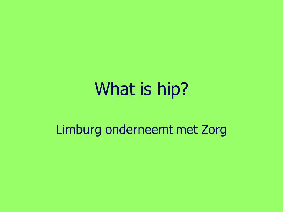 What is hip? Limburg onderneemt met Zorg