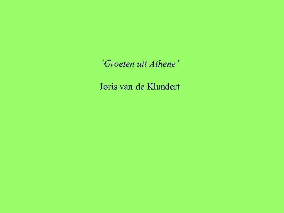 'Groeten uit Athene' Joris van de Klundert