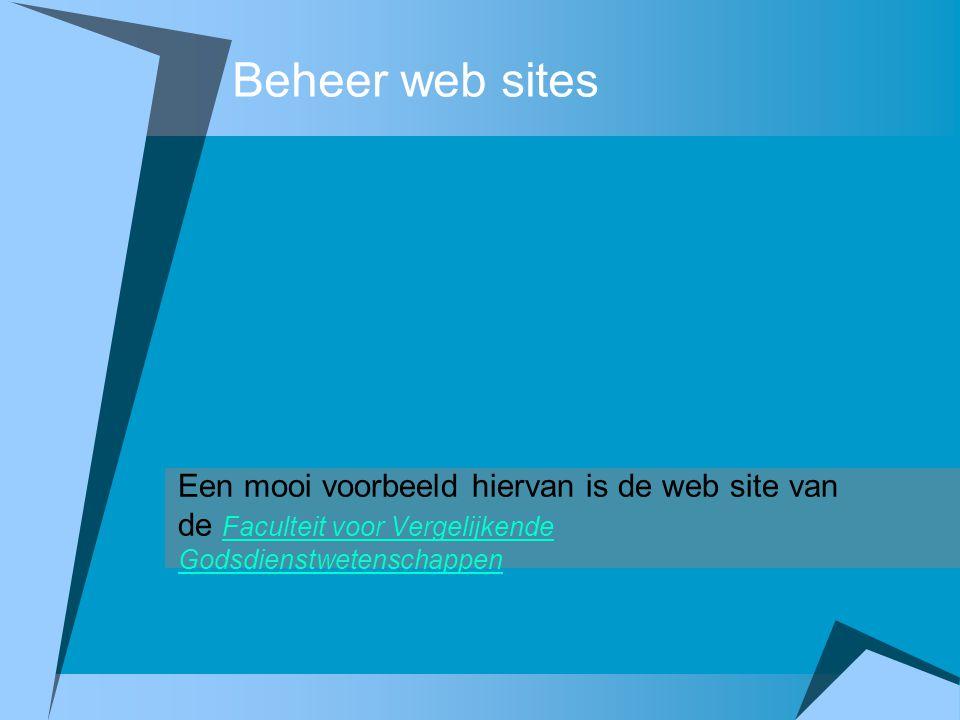 Beheer web sites Een mooi voorbeeld hiervan is de web site van de Faculteit voor Vergelijkende Godsdienstwetenschappen Faculteit voor Vergelijkende Go