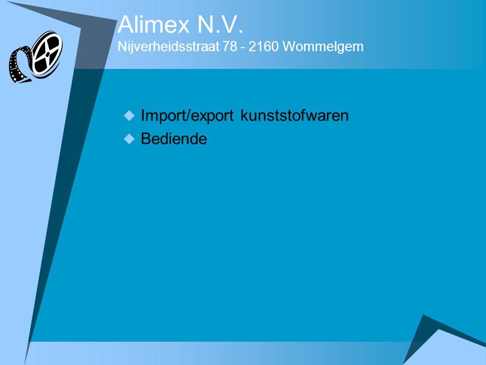 Alimex N.V. Nijverheidsstraat 78 - 2160 Wommelgem  Import/export kunststofwaren  Bediende