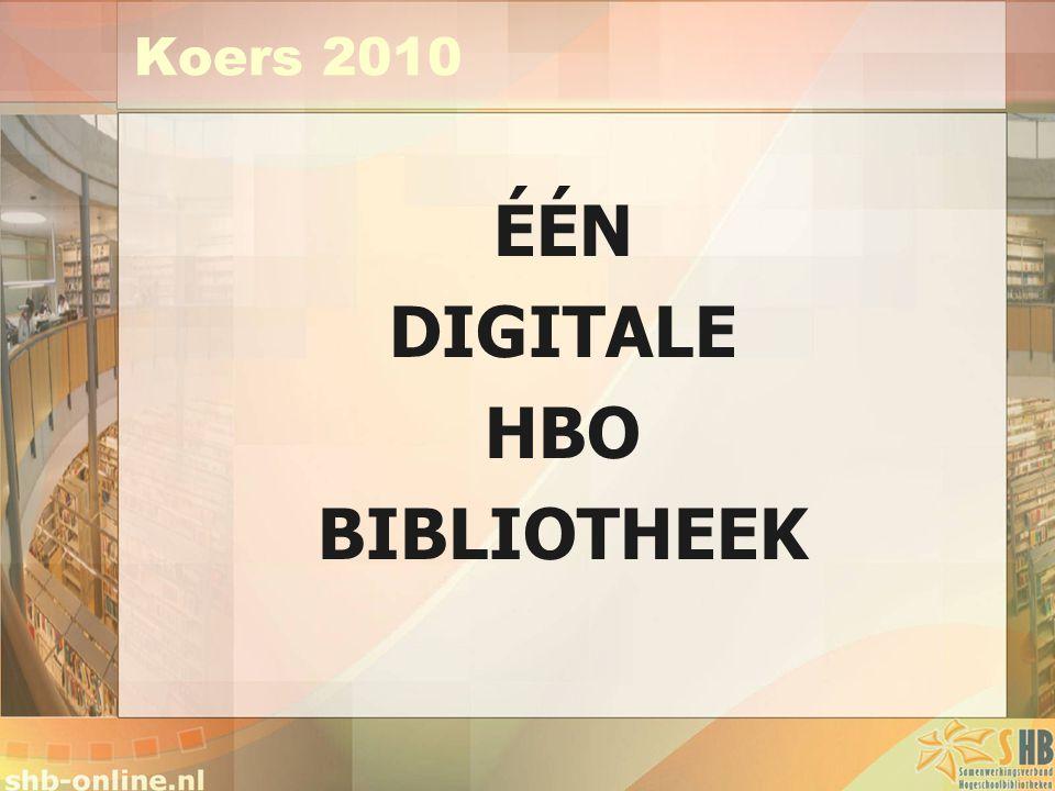 Koers 2010 ÉÉN DIGITALE HBO BIBLIOTHEEK