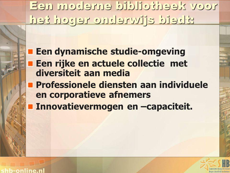 Een moderne bibliotheek voor het hoger onderwijs biedt: Een dynamische studie-omgeving Een rijke en actuele collectie met diversiteit aan media Professionele diensten aan individuele en corporatieve afnemers Innovatievermogen en –capaciteit.