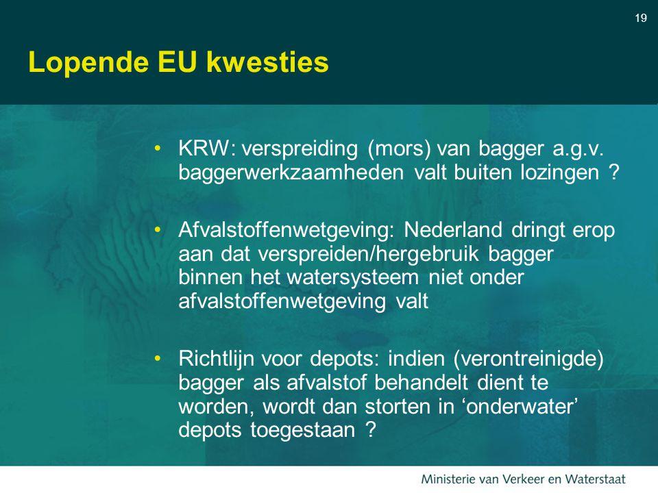 19 Lopende EU kwesties KRW: verspreiding (mors) van bagger a.g.v.