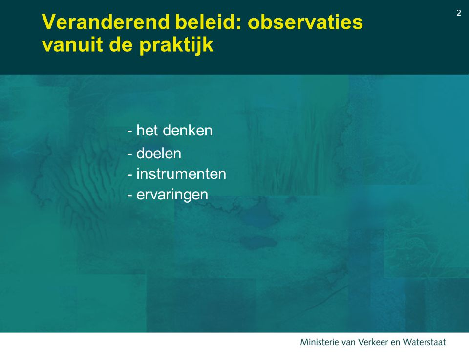 2 Veranderend beleid: observaties vanuit de praktijk - het denken - doelen - instrumenten - ervaringen