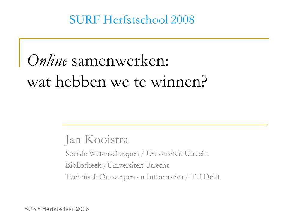 Online samenwerken: wat hebben we te winnen? Jan Kooistra Sociale Wetenschappen / Universiteit Utrecht Bibliotheek /Universiteit Utrecht Technisch Ont