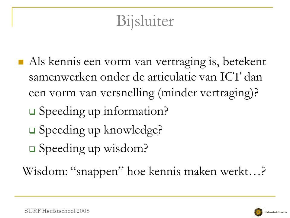 Bijsluiter Als kennis een vorm van vertraging is, betekent samenwerken onder de articulatie van ICT dan een vorm van versnelling (minder vertraging)?