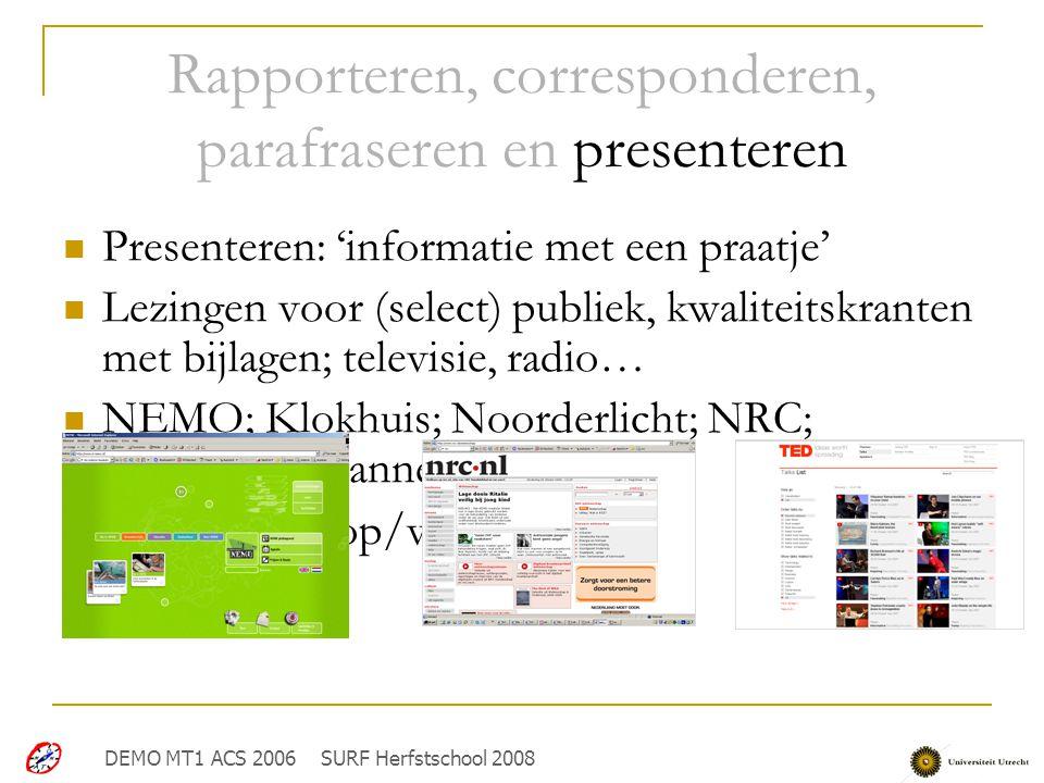 Rapporteren, corresponderen, parafraseren en presenteren Presenteren: 'informatie met een praatje' Lezingen voor (select) publiek, kwaliteitskranten m