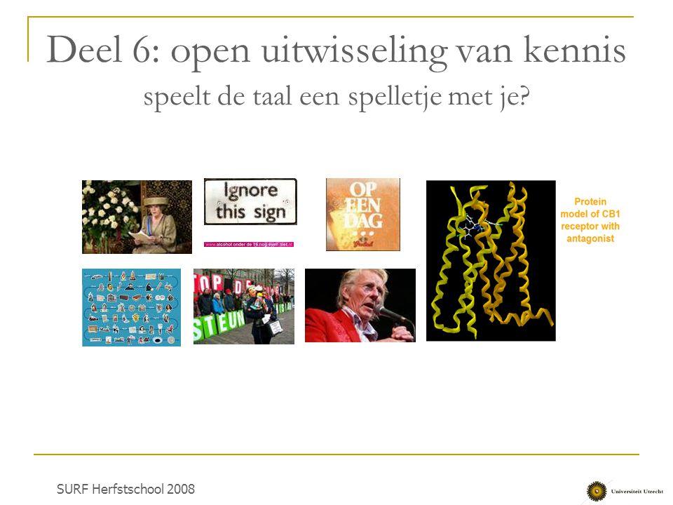 Deel 6: open uitwisseling van kennis speelt de taal een spelletje met je? SURF Herfstschool 2008