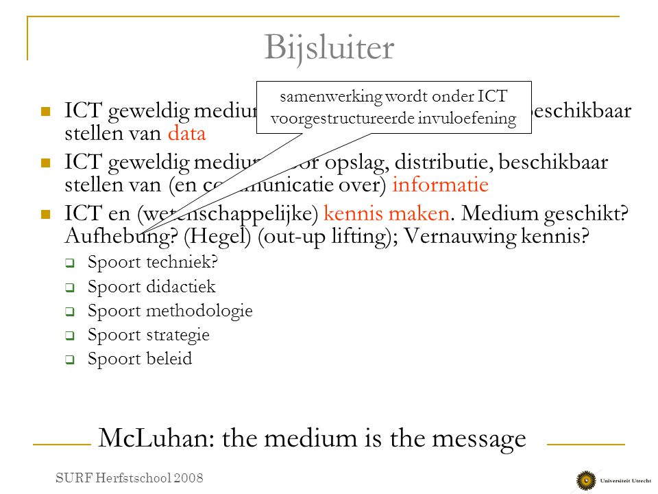 McLuhan (1988) Laws of Media Simultaneous process:  What does the medium enhance.
